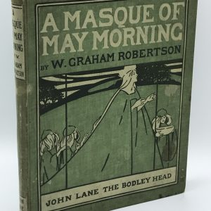 Rare Book A Masque Of May Morning – Robertson, W. Graham. Illus. by Robertson, W. Graham